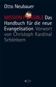 Projekte MISSION POSSIBLE Handbuch 10-teilige Videoserie Otto Neubauer Figlhaus Wien Akademie für Dialog und Evangelisation